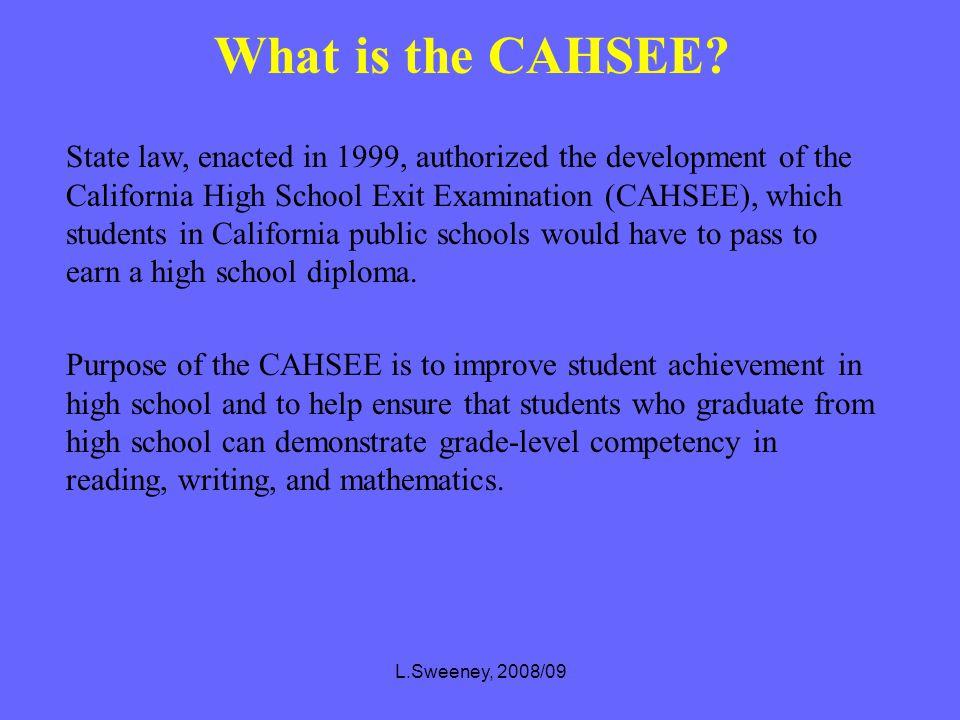 L.Sweeney, 2008/09 C.A.H.S.E.E. California High School Exit Exan English Mathematics