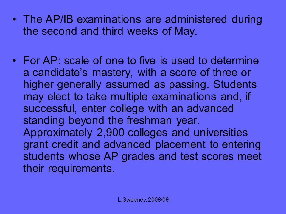 L.Sweeney, 2008/09 International Baccalaureate Diploma candidates must earn a total of 24 points on their six IB examinations.