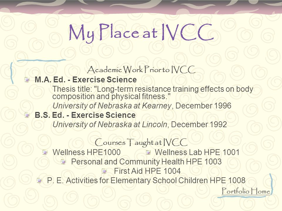 My Place at IVCC Courses Taught at IVCC Wellness HPE1000Wellness Lab HPE 1001 Personal and Community Health HPE 1003 First Aid HPE 1004 P.