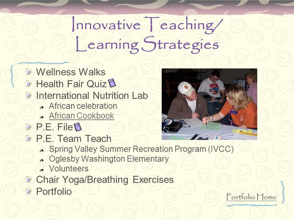 Innovative Teaching/ Learning Strategies Wellness Walks Health Fair Quiz International Nutrition Lab African celebration African Cookbook P.E.