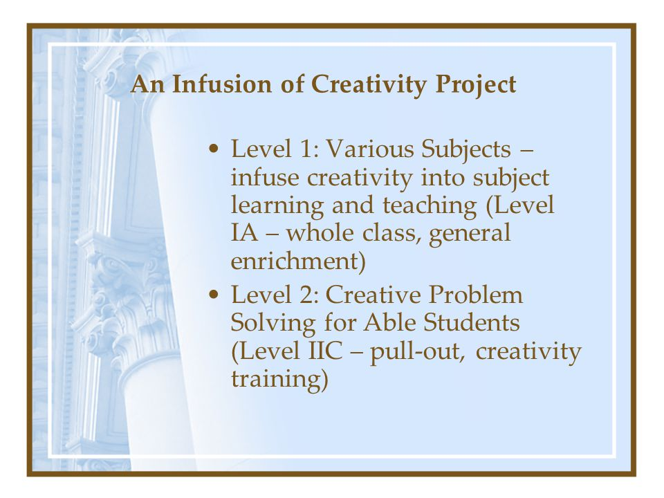 An Infusion of Creativity Project Level 1: Various Subjects – infuse creativity into subject learning and teaching (Level IA – whole class, general en
