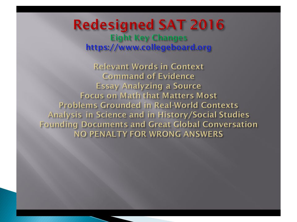  Many of the more competitive colleges require these tests for admission.