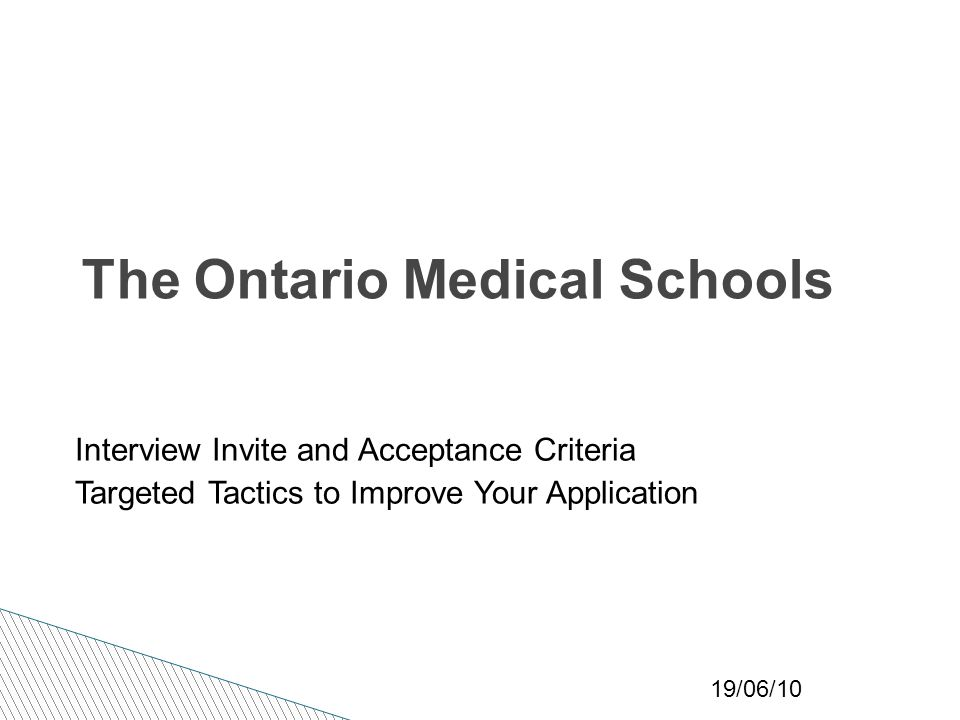 19/06/10 The Ontario Medical Schools Interview Invite and Acceptance Criteria Targeted Tactics to Improve Your Application