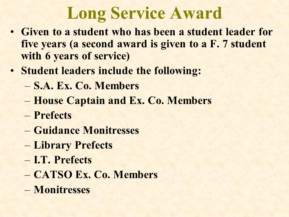 Long Service Award Given to a student who has been a student leader for five years (a second award is given to a F.