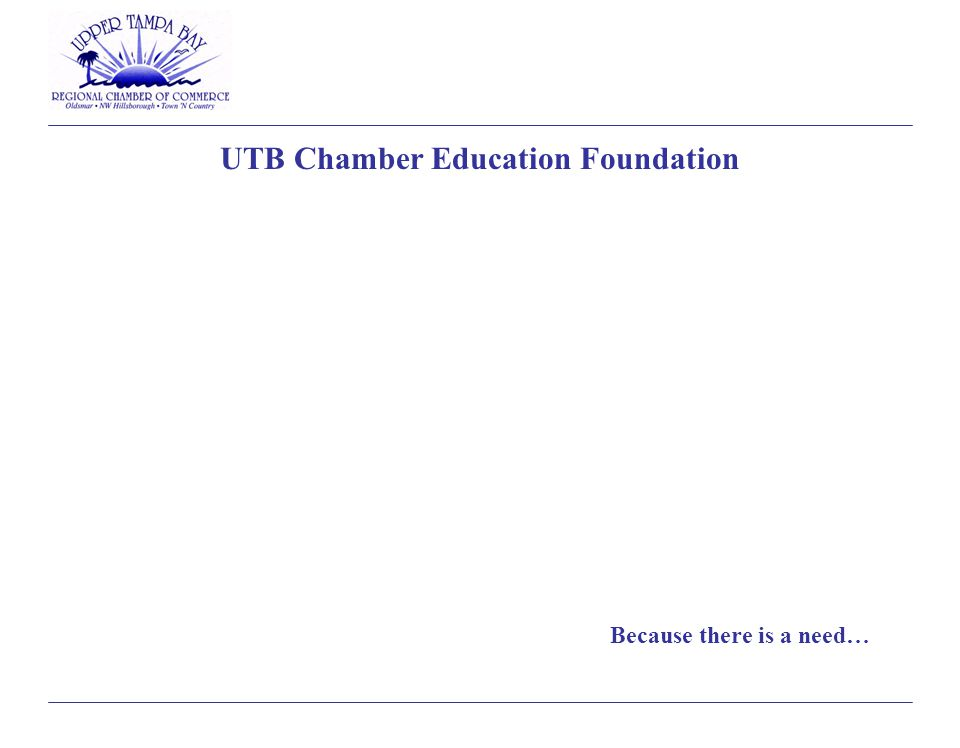 Because there is a need… UTB Chamber Education Foundation