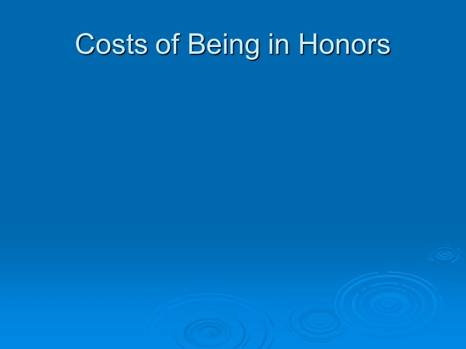 Costs of Being in Honors