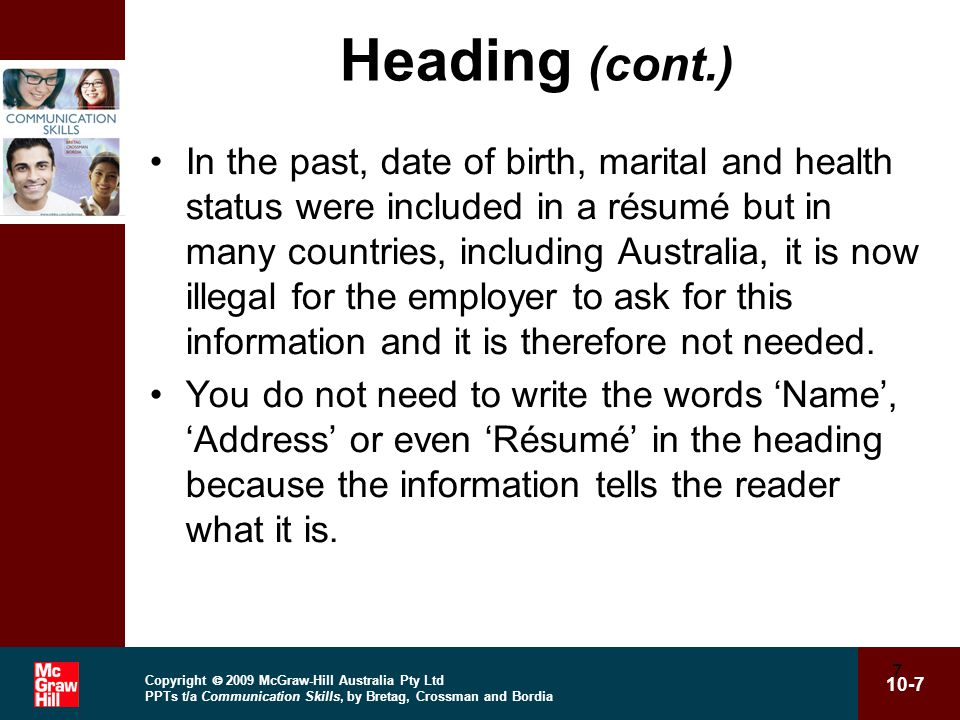 Copyright  2009 McGraw-Hill Australia Pty Ltd PPTs t/a Communication Skills, by Bretag, Crossman and Bordia 10-48 48 Careful editing of the résumé Edit carefully to create a favourable impression.
