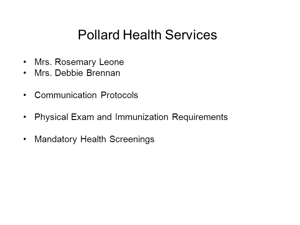 Pollard Health Services Mrs. Rosemary Leone Mrs.