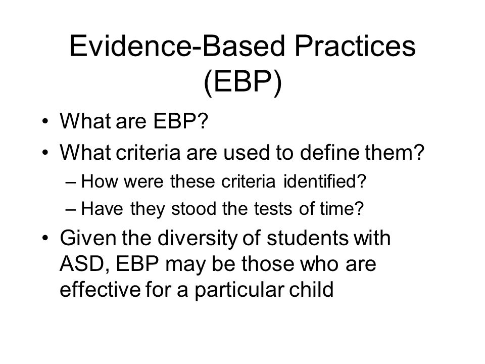 Evidence-Based Practices (EBP) What are EBP. What criteria are used to define them.