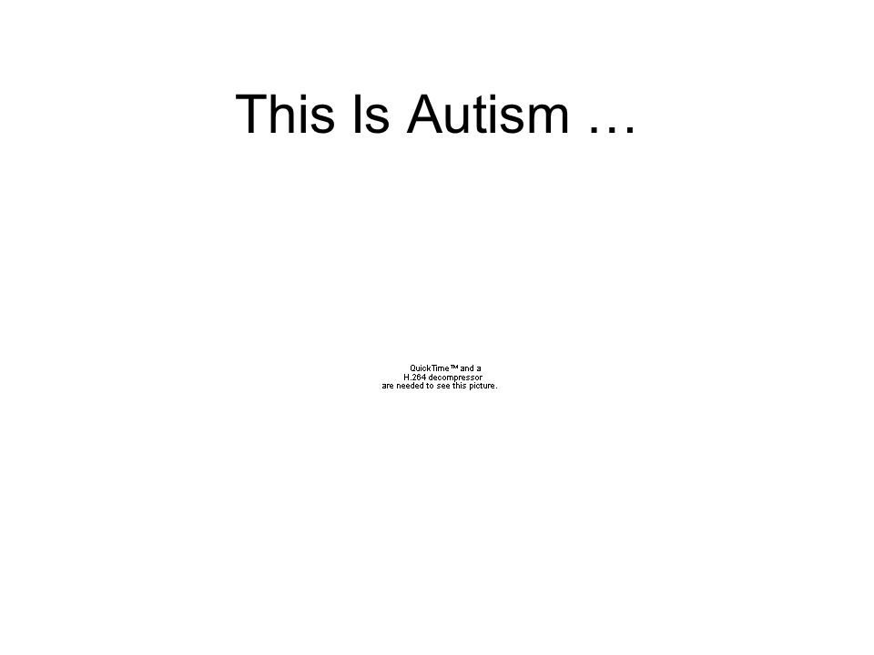 … And This Is Autism