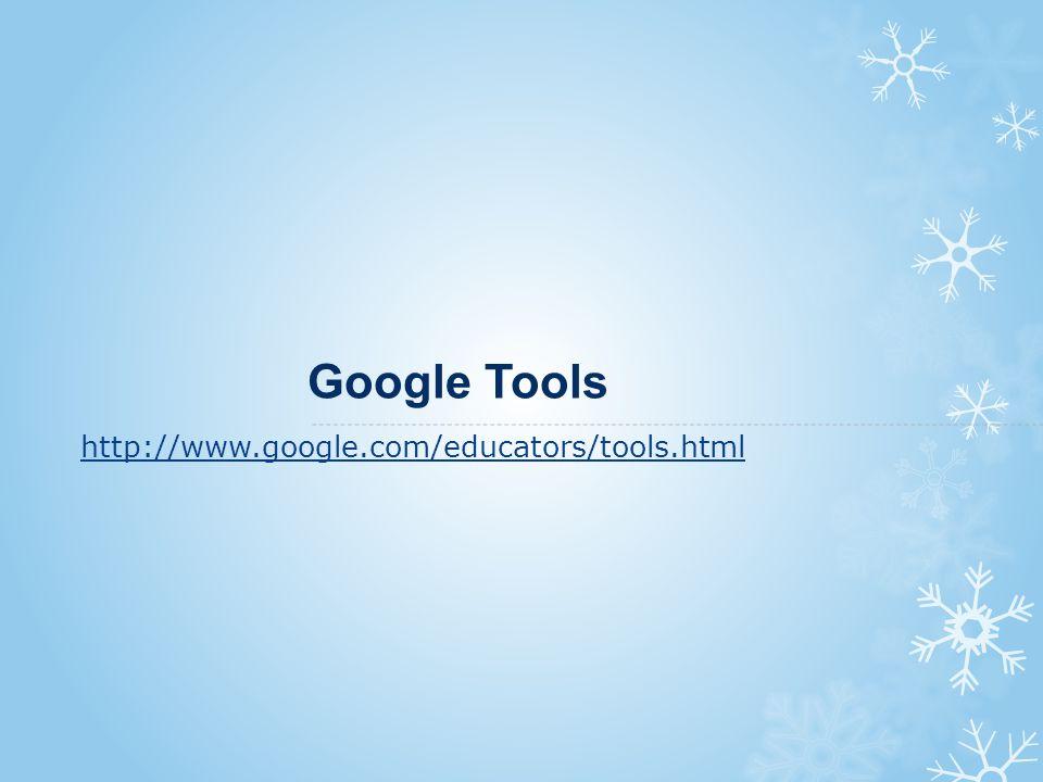 Google Tools http://www.google.com/educators/tools.html