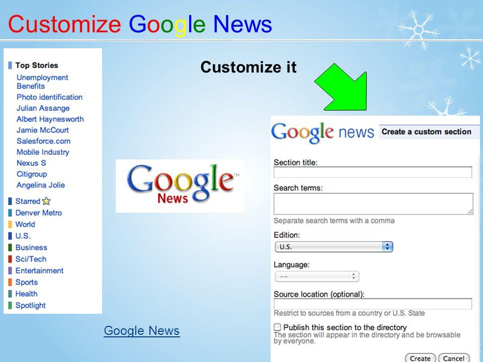 Customize Google News Customize it Google News