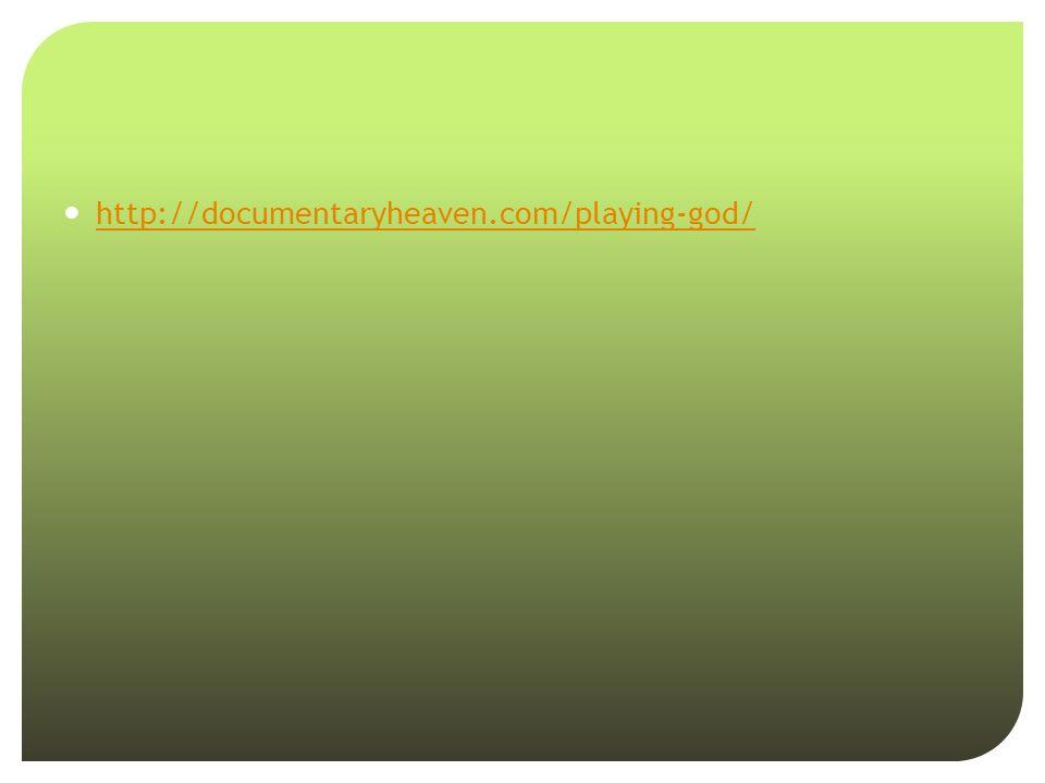 http://documentaryheaven.com/playing-god/
