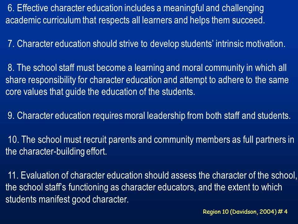 Region 10 (Davidson, 2004) # 85 Using Data to Drive Practice  Coaches Checklist  School as a Caring Community Profile-II (SCCP-II)  Character Education Quality Standards: A self-assessment Tool for Schools and Districts  Global Portraits of Social and Moral Health  ITCSQ