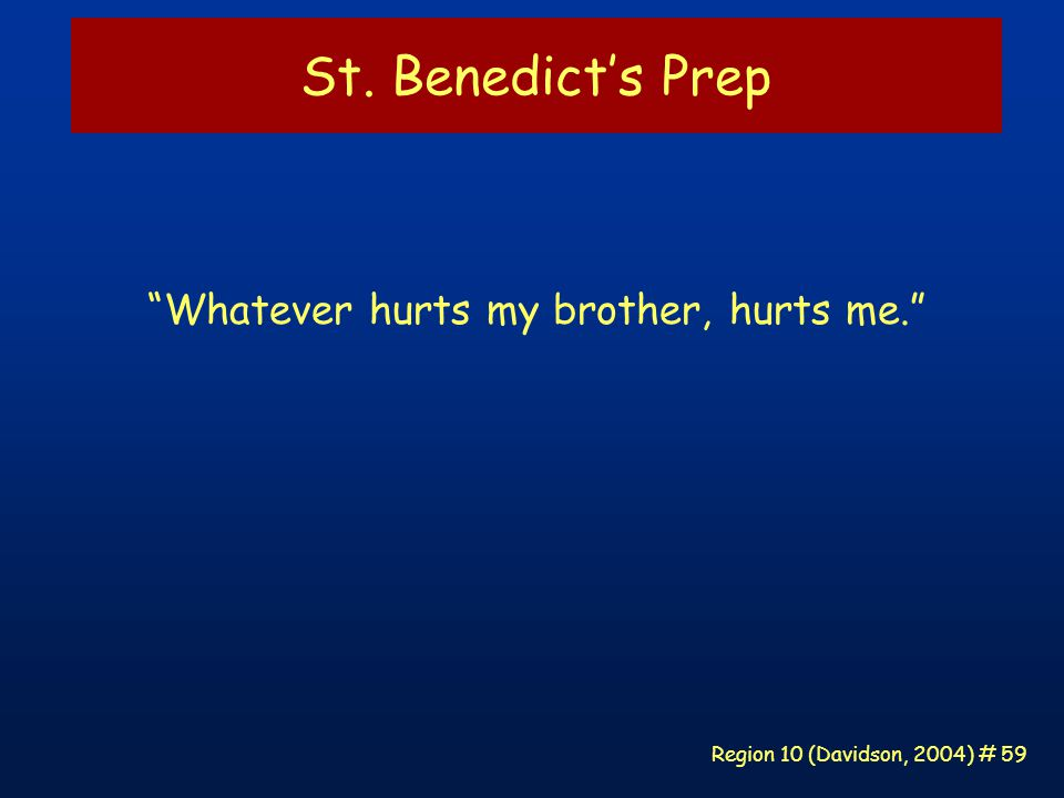 Region 10 (Davidson, 2004) # 59 St. Benedict's Prep Whatever hurts my brother, hurts me.