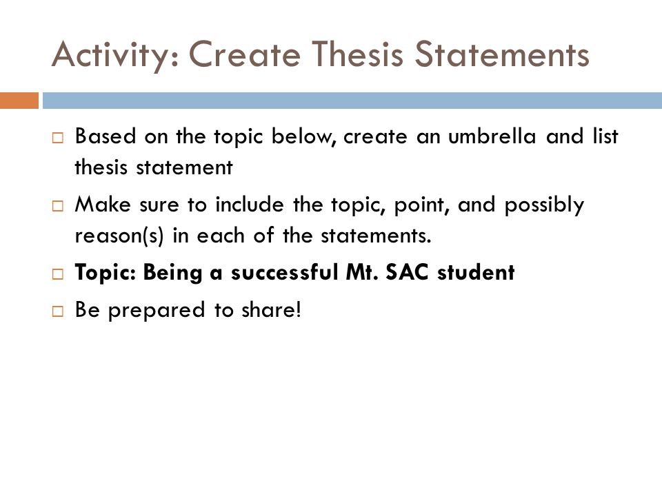 Creating a Thesis Statement 1.