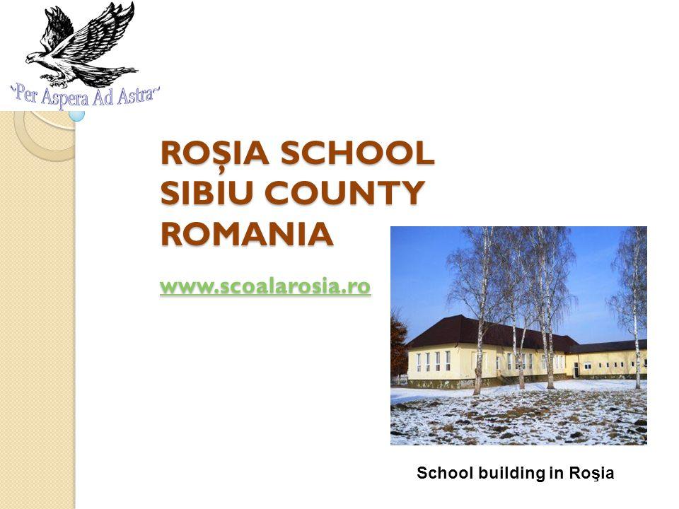 ROŞIA SCHOOL SIBIU COUNTY ROMANIA www.scoalarosia.ro www.scoalarosia.ro School building in Roşia