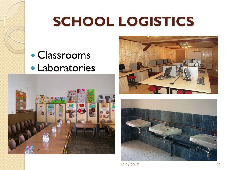 SCHOOL LOGISTICS SCHOOL LOGISTICS Classrooms Laboratories 18.04.201520