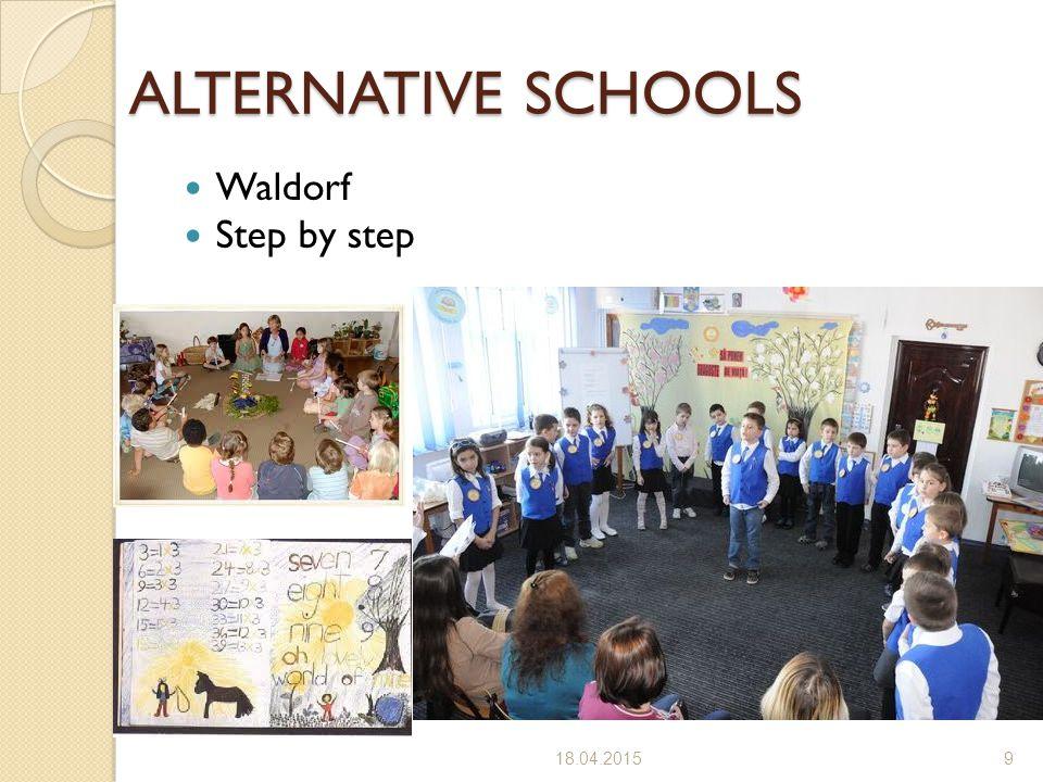 Waldorf Step by step 18.04.20159 ALTERNATIVE SCHOOLS
