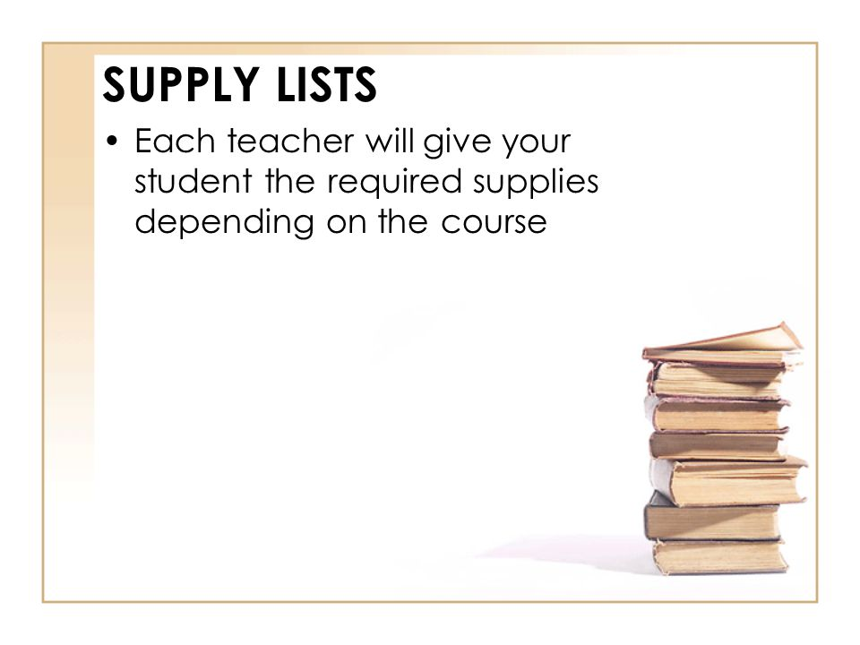 SUPPLY LISTS Each teacher will give your student the required supplies depending on the course