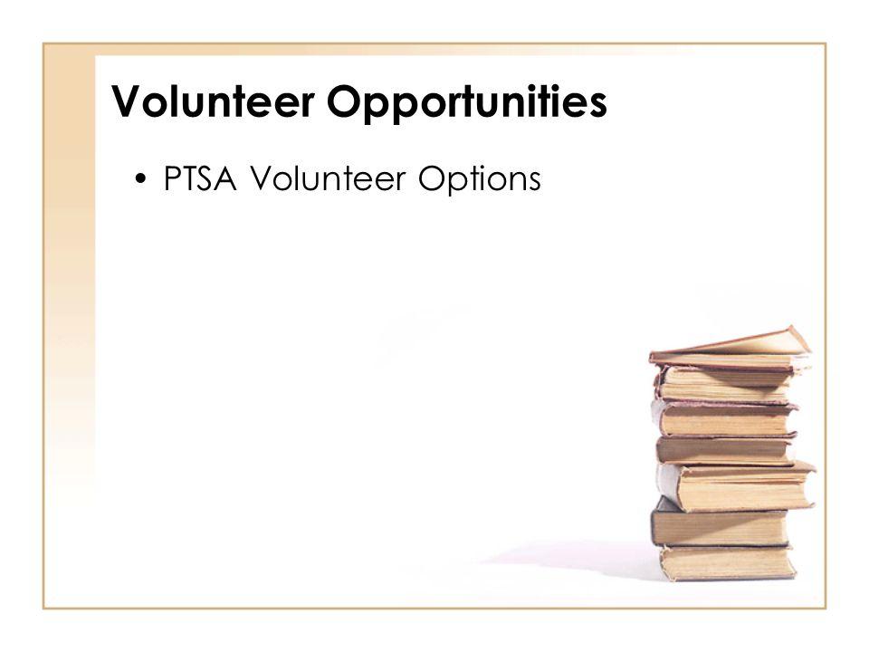 Volunteer Opportunities PTSA Volunteer Options