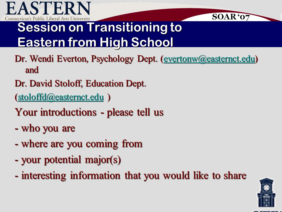 SOAR '07 13 Eastern different vs.High school. It is up to you to attend class – do so.