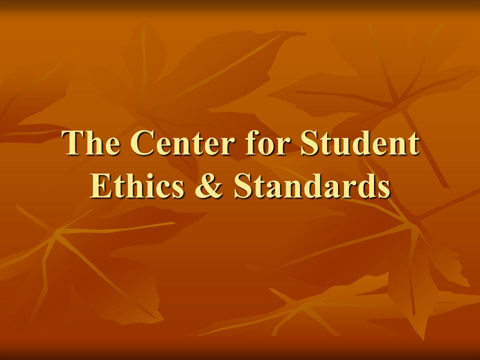The Center for Student Ethics & Standards