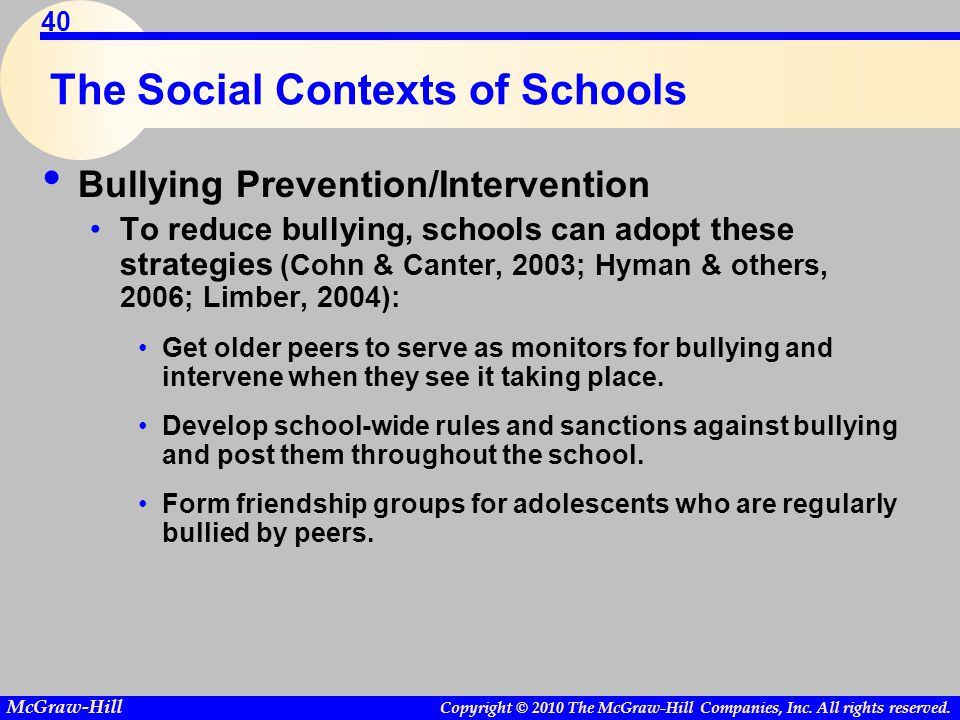 Copyright © 2010 The McGraw-Hill Companies, Inc. All rights reserved. McGraw-Hill 40 The Social Contexts of Schools Bullying Prevention/Intervention T
