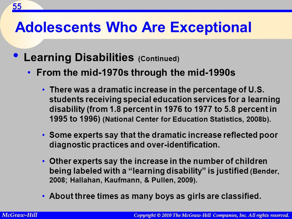 Copyright © 2010 The McGraw-Hill Companies, Inc. All rights reserved. McGraw-Hill 55 Adolescents Who Are Exceptional Learning Disabilities (Continued)