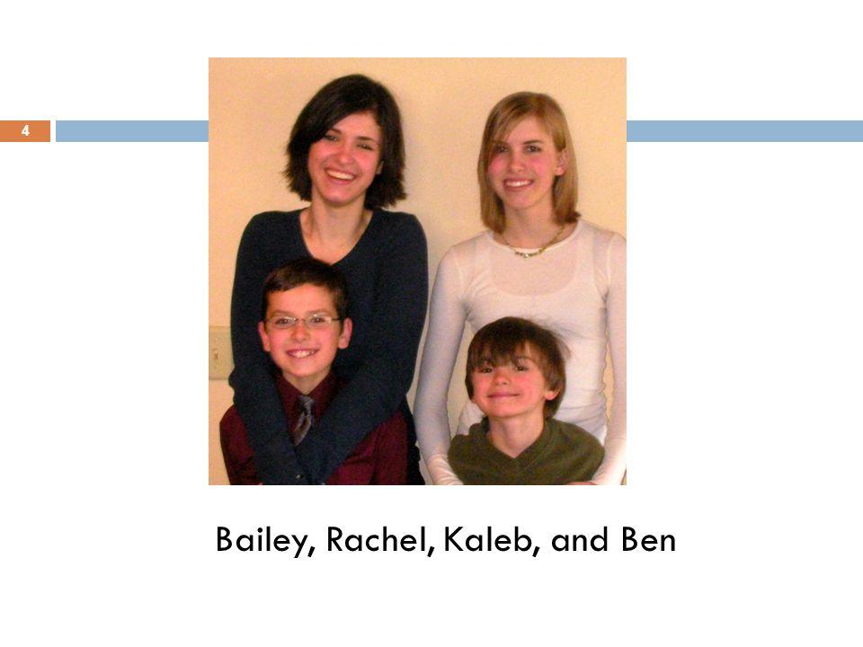 Bailey, Rachel, Kaleb, and Ben 4