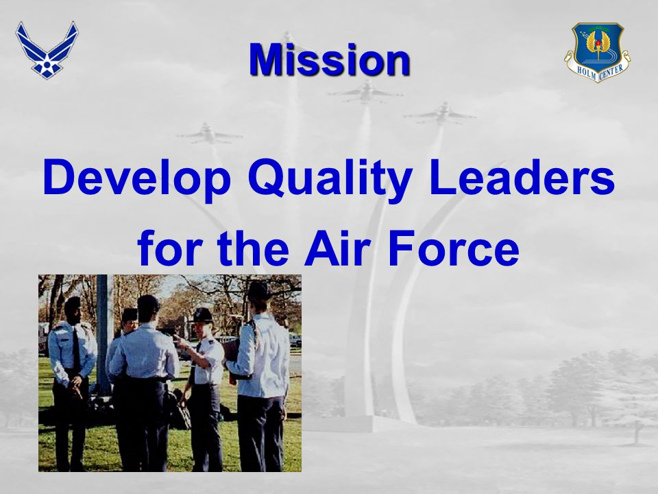 Mission Develop Quality Leaders for the Air Force