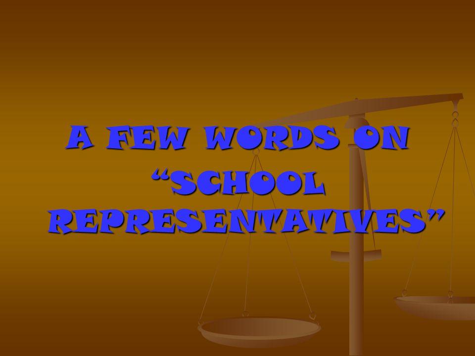 """A FEW WORDS ON """"SCHOOL REPRESENTATIVES"""""""