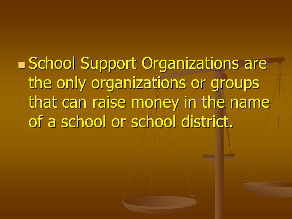 SPECIAL COMMENTS A local board of education may grant the principal of a school the authority to enter into an agreement with a school support organization to operate and collect money for a concession stand or parking at a school event… A local board of education may grant the principal of a school the authority to enter into an agreement with a school support organization to operate and collect money for a concession stand or parking at a school event… …where any money it collects or any portion designated by the agreement shall be considered as school support organization funds and not as student activity funds… Provided that…