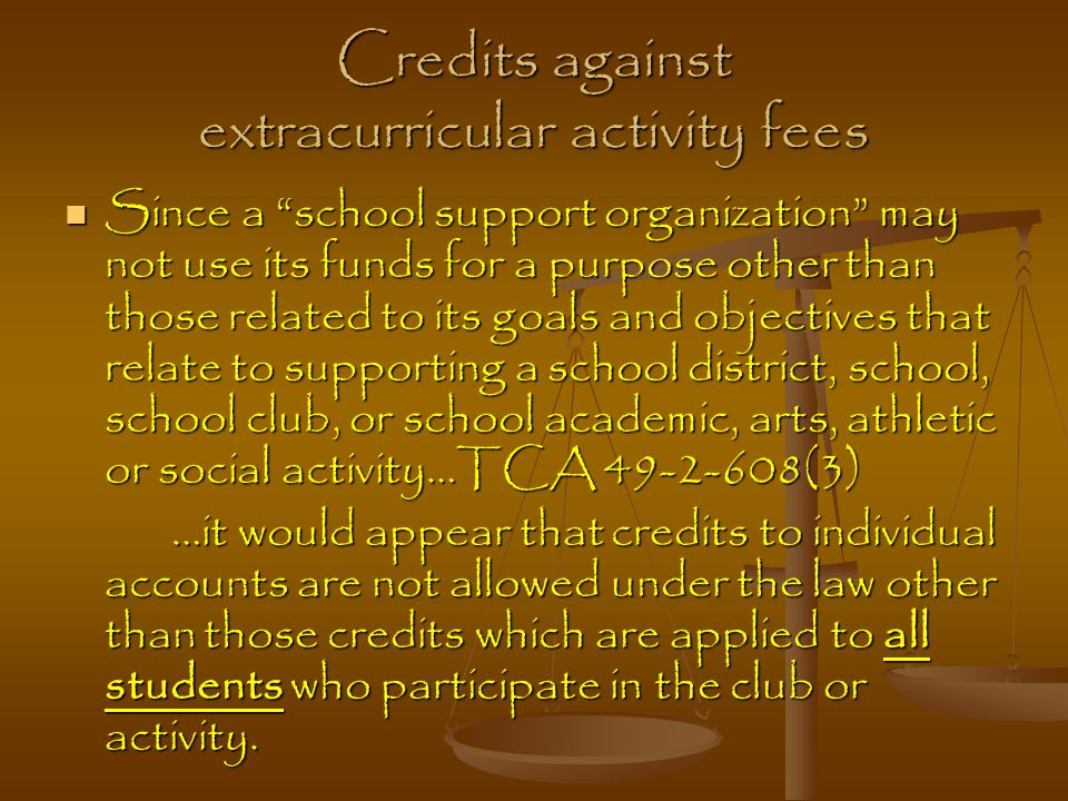 """Credits against extracurricular activity fees Since a """"school support organization"""" may not use its funds for a purpose other than those related to it"""