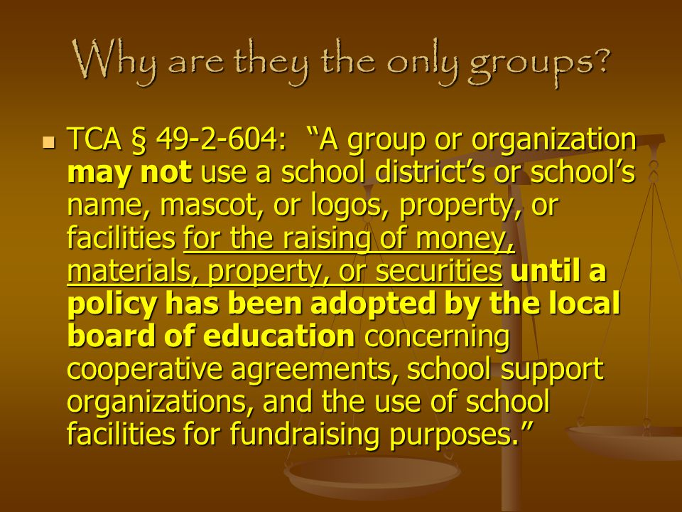 Therefore… The Board Policy MUST require the group or organization to be a nonprofit entity.
