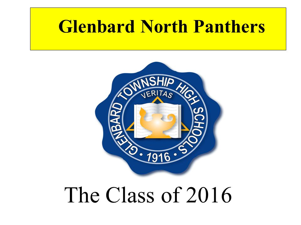 The Class of 2016 Glenbard North Panthers