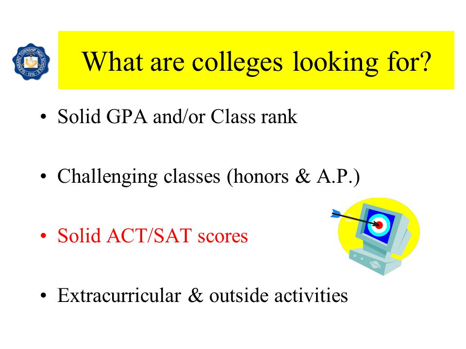What are colleges looking for.