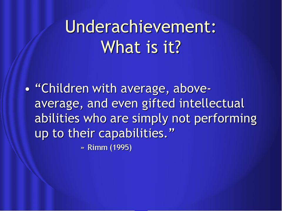 Underachievement: What is it.