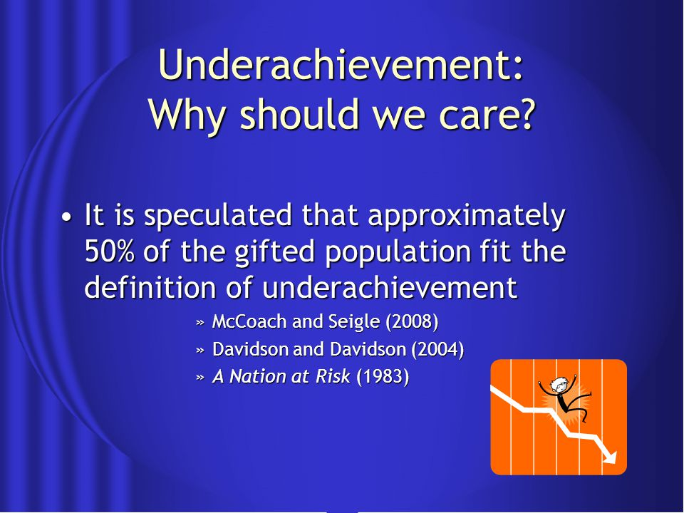 Early Risk Factors for Underachievement: The too soon childThe too soon child The overwelcome childThe overwelcome child Birth orderBirth order Early health problemsEarly health problems Specific parenting relationshipsSpecific parenting relationships GiftednessGiftedness »Rimm (1995)