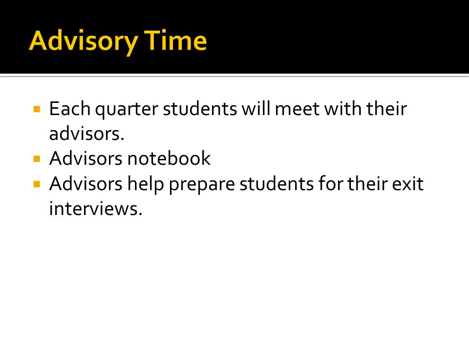  Each quarter students will meet with their advisors.