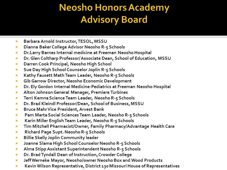  Barbara Arnold Instructor, TESOL, MSSU  Dianna Baker College Advisor Neosho R-5 Schools  Dr.Larry Barnes Internal medicine at Freeman Neosho Hospi