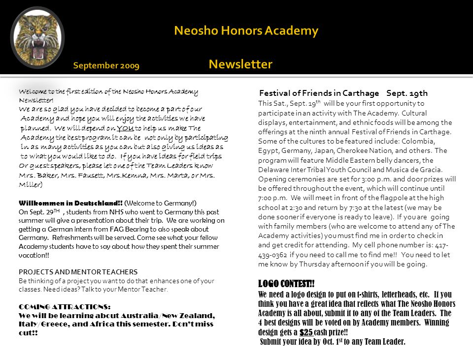 Neosho Honors Academy Newsletter September 2009 Welcome to the first edition of the Neosho Honors Academy Newsletter! We are so glad you have decided