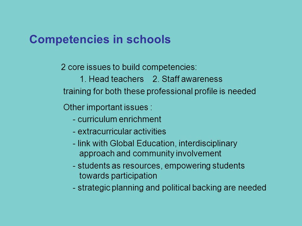 2 core issues to build competencies: 1. Head teachers 2.