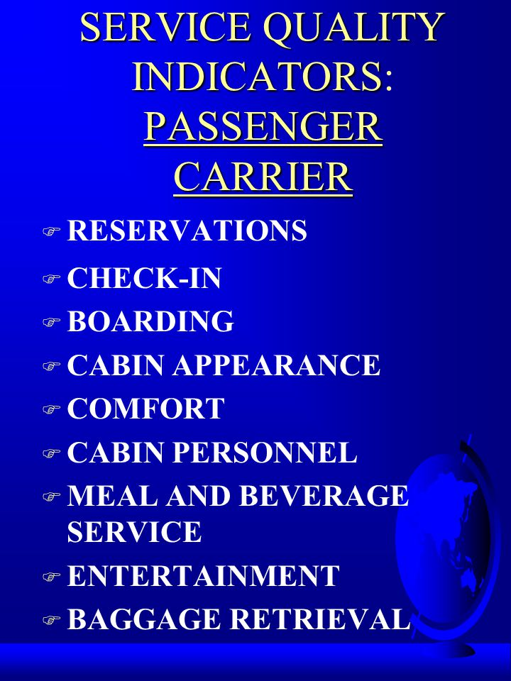 SERVICE QUALITY INDICATORS: INTEGRATED CARGO CARRIER SERVICE QUALITY INDICATORS: INTEGRATED CARGO CARRIER F CUSTOMER SERVICE F TRANSIT/DELIVERY TIME E