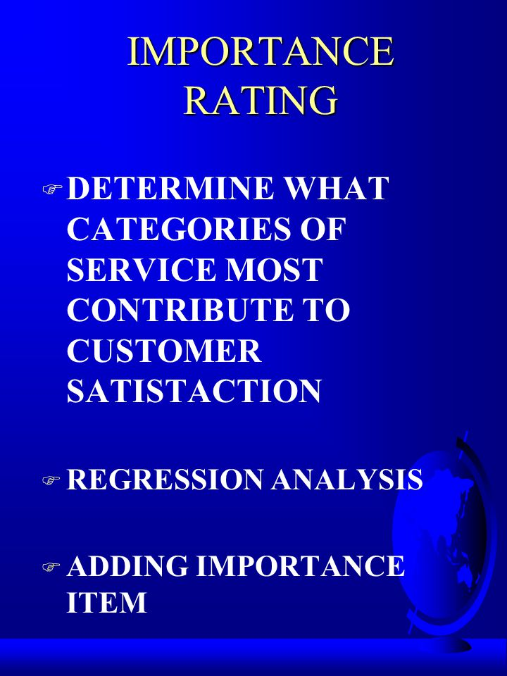 PERFORMANCE RATING PERFORMANCE RATING USE SURVEY RESULTS TO: F DETERMINE WHAT WE ARE DOING WELL F DETERMINE WHAT NEEDS TO BE IMPROVED