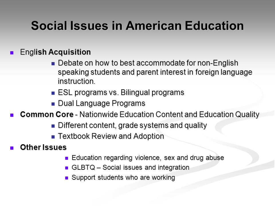 Social Issues in American Education English Acquisition English Acquisition Debate on how to best accommodate for non-English speaking students and pa
