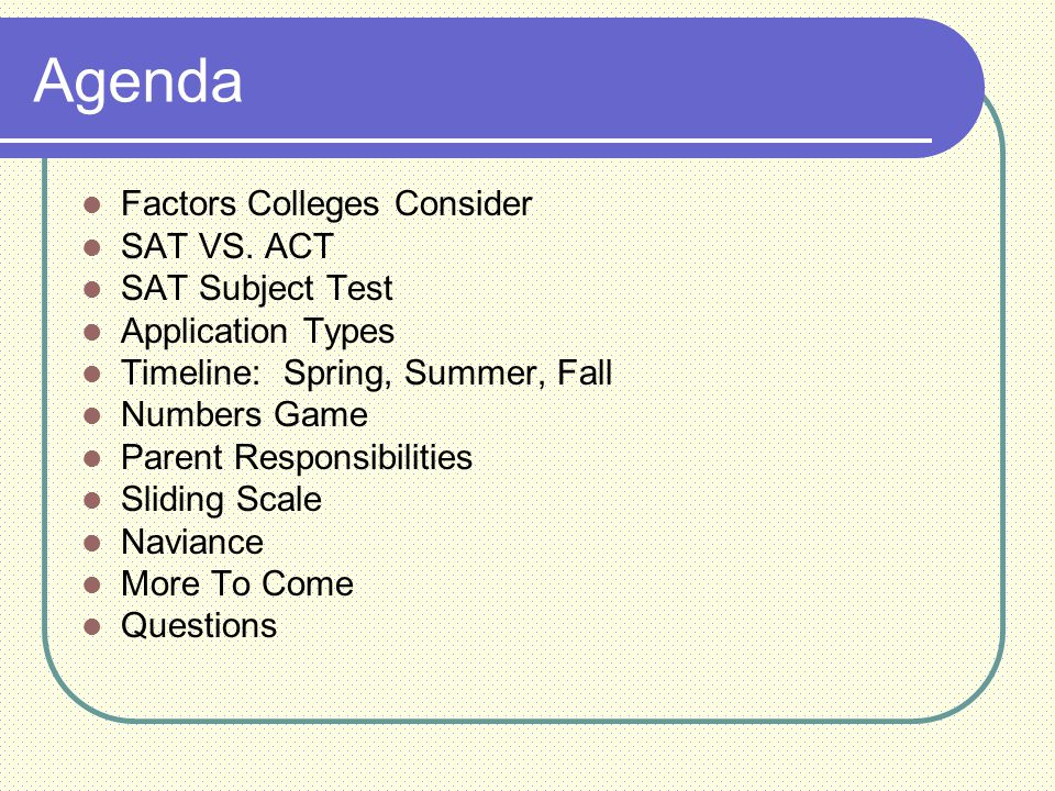 Agenda Factors Colleges Consider SAT VS.