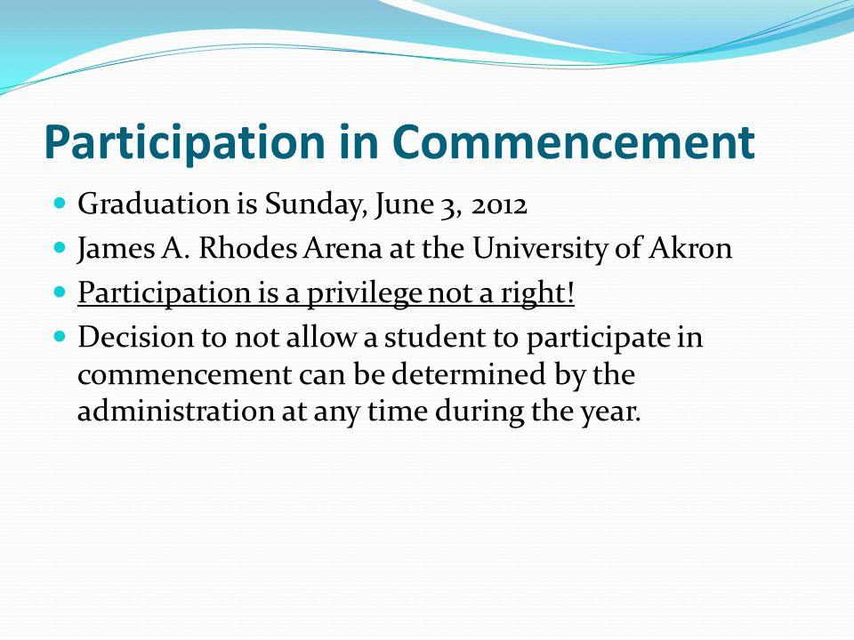 Participation in Commencement Graduation is Sunday, June 3, 2012 James A.