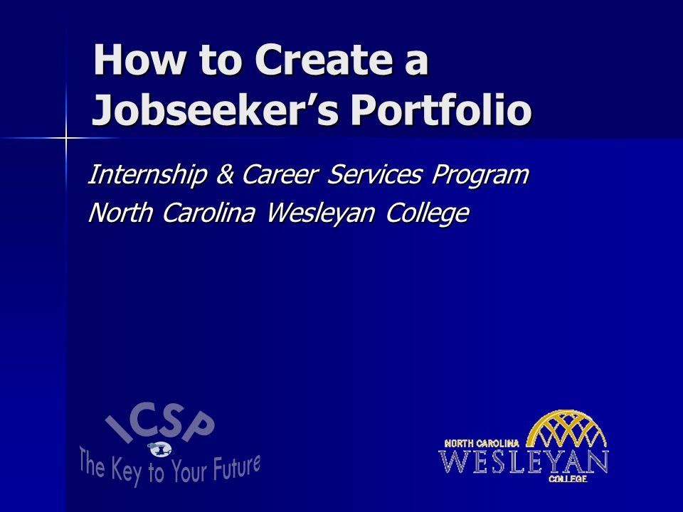 How to Create a Jobseeker's Portfolio Internship & Career Services Program North Carolina Wesleyan College