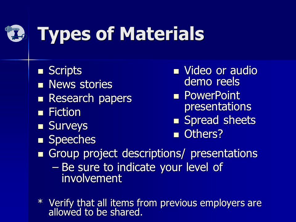Types of Materials Scripts Scripts News stories News stories Research papers Research papers Fiction Fiction Surveys Surveys Speeches Speeches Group p